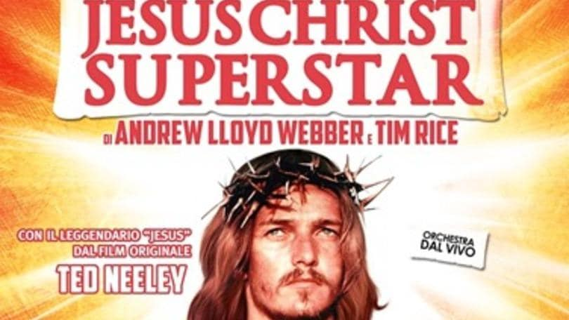 Jesus Christ Superstar, al Sistina con Ted Neeley