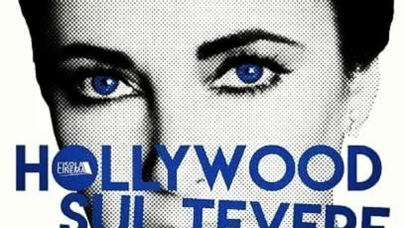 Hollywood sul Tevere, 90 giorni con l'Isola del Cinema