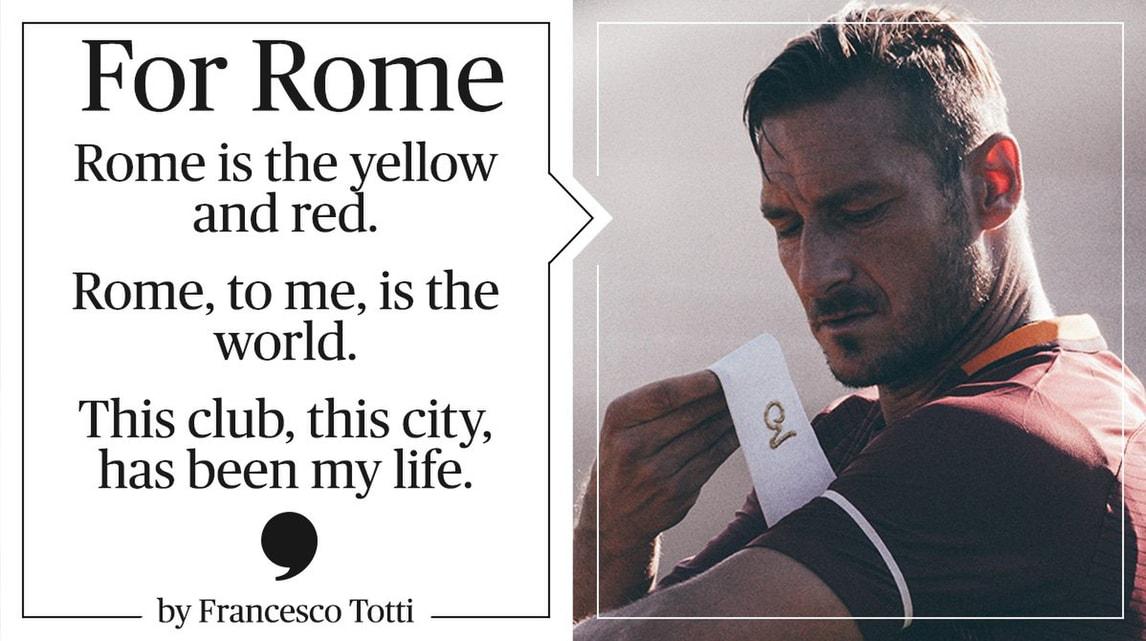 Roma, la lettera d'amore di Totti: «Il mio mondo, la mia vita»