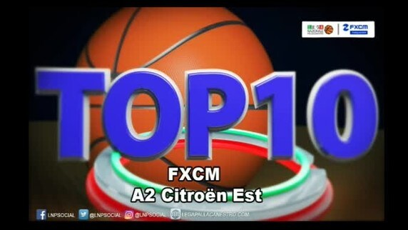 FXCM Top 10 Serie A2 Citroën Est - 3^ giornata