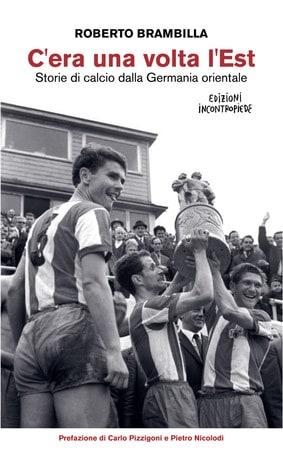 Il calcio nella Germania Est e la storia illustrata di Dorando Pietri