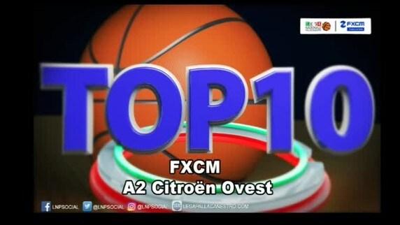 FXCM Top 10 Serie A2 Citroën Ovest - 9^ giornata