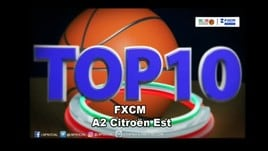 FXCM Top 10 Serie A2 Citroën Est - 17^ giornata