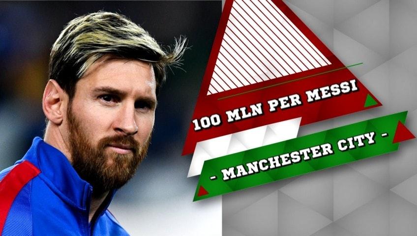 Manchester City, pronti 100 mln di sterline per Messi