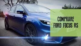 Ford Focus RS, 3 motivi per comprarla