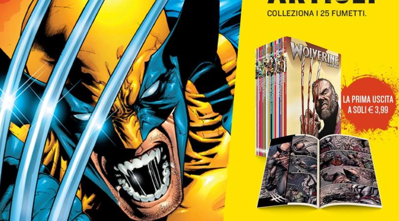 Sfoderate gli artigli, Wolverine ti aspetta da oggi in edicola!