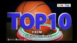 FXCM Top 10 Serie A2 Citroën Ovest - 25^ giornata