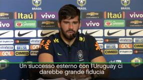 """Alisson: """"In Uruguay per vincere"""""""