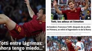 Il mondo piange con Totti: i giornali stranieri celebrano il capitano