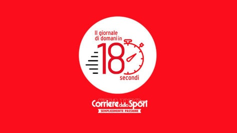 Il Corriere dello Sport-Stadio di domani in 180 secondi
