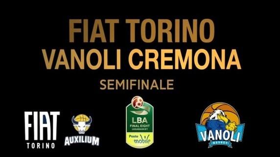 Final Eight Semifinale: Fiat Torino-Vanoli Cremona