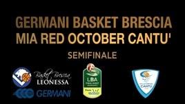 Final Eight Semifinale: Germani Brescia-Mia Cantù