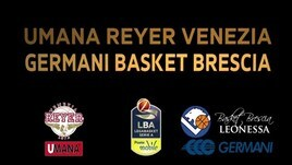 Umana Reyer Venezia-Germani Basket Brescia