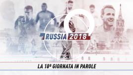 Russia 2018, le parole della 18ª giornata