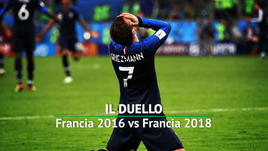 Il duello - Francia, 2016 vs 2018
