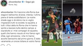 Alisson: «Un onore aver giocato nella Roma». I suoi compagni lo salutano sui social