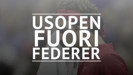 US Open, fuori Federer