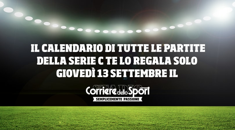 Calendario Serie C.Calendario Di Serie C Solo Giovedi 13 In Edicola Corriere