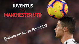 Juventus vs Manchester UTD, quante ne sai su Ronaldo?
