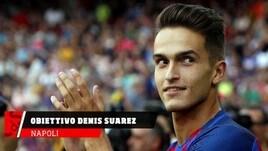 Napoli, obiettivo Denis Suarez