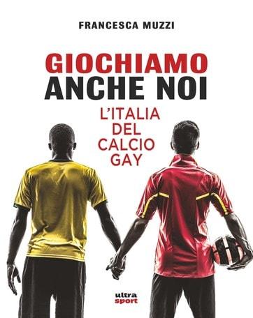 Benvenuti nel calcio dei gay