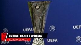 Europa League: Zurigo-Napoli, Rapid-Inter e Lazio-Siviglia