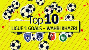 Wahbi Khazri, la Top10 dei suoi pazzeschi gol in Ligue1