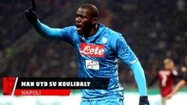 Napoli, Man Utd all'assalto di Koulibaly