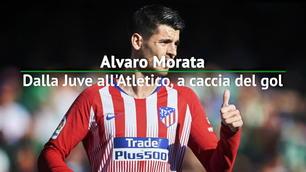 Morata, dalla Juve all'Atletico a caccia del gol