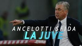 Ancelotti v Juventus, più di una semplice sfida