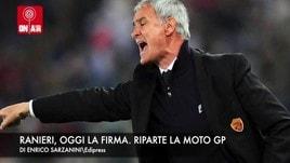 Ranieri, oggi la firma. Rossi sfida Marquez