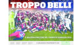 «Troppo belli», il Bologna trionfa a Viareggio