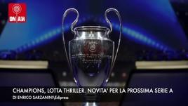 Champions, lotta thriller. Serie A, si torna all'antico