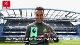 Sfida Inter-Milan per Pedro. Pace Rossi-Marquez