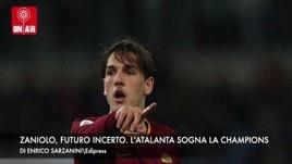 Zaniolo, futuro incerto. L'Atalanta sogna la Champions