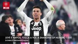 Juve e Napoli, tocca a voi. A Shanghai Gp numero 1.000