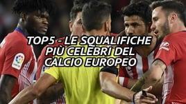 La Top 5 delle squalifiche nel calcio europeo