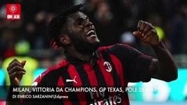 Milan, vittoria da Champions. Gp Texas, pole di Marquez