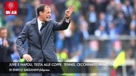 Juve e Napoli, testa alle Coppe. Tennis, Cecchinato primo italiano Atp