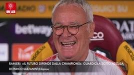 Ranieri «Il futuro dipende dalla Champions». Guardiola sotto accusa