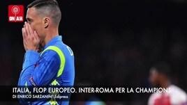 Italia, flop europeo. Inter-Roma per la Champions