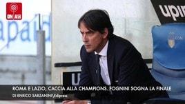 Lazio e Roma, caccia alla Champions. Fognini, sogno finale