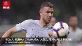 Roma, ultima chiamata. Lazio, testa alla finale