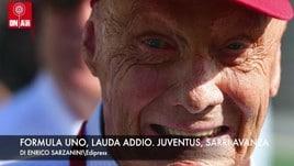 Niki Lauda addio. Juventus, Sarri avanza