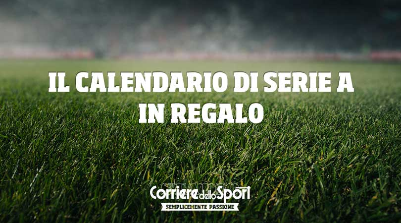 Corriere Dello Sport Calendario.I Calendari Di Serie A In Regalo Con Corriere Dello Sport
