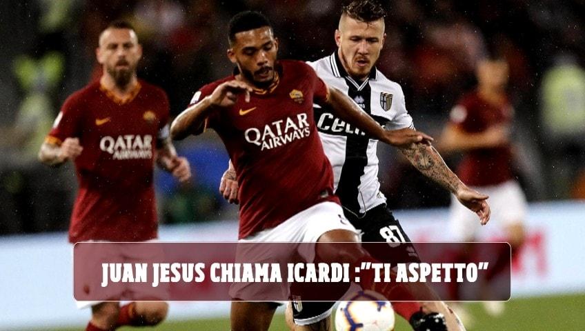 """Roma, Juan Jesus chiama Icardi: """"Ti aspetto"""""""