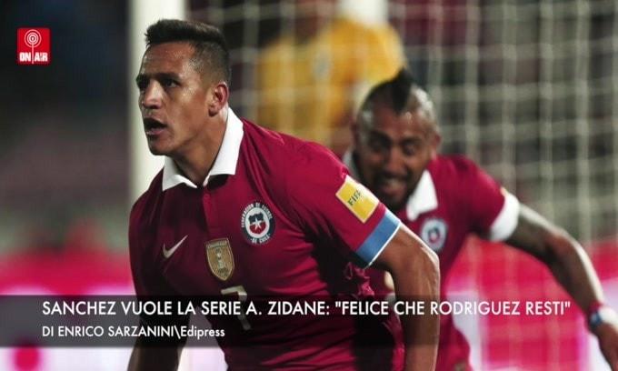 """Sanchez vuole la Serie A. Zidane: """"Felice che Rodríguez resti"""""""