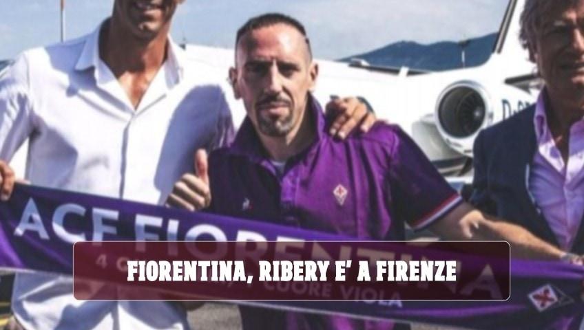 Fiorentina, Ribery è arrivato a Firenze