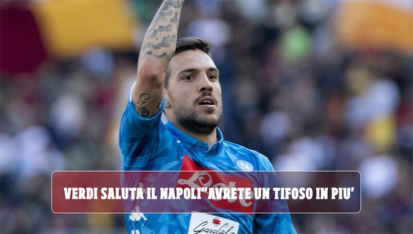 """Verdi saluta il Napoli: """"Da oggi avrete un tifoso in più"""""""