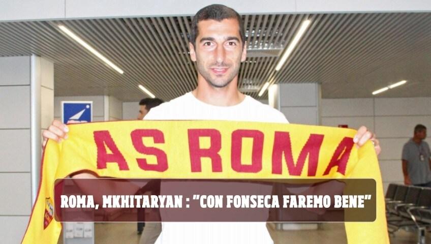 """Mkhitaryan e gli obiettivi della Roma: """"Coppa Italia, Champions e finale di Europa League"""""""